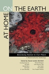 At Home on the Earth - Becoming Native to Our Place - A Multicultural Anthology