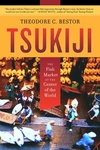 Tsukiji:The Fish Market at the Center of the World