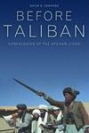 Before Taliban - Genealogies of the Afghan Jihad