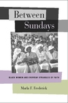 Between Sundays:Black Women and Everyday Struggles of Faith