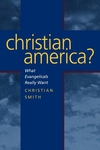 Christian America?:What Evangelicals Really Want
