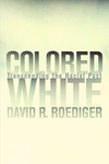 Colored White:Transcending the Racial Past