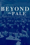 Beyond the Pale:The Jewish Encounter with Late Imperial Russia