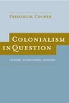 Colonialism in Question - Theory, Knowledge, History