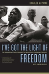 I've Got the Light of Freedom:The Organizing Tradition and the Mississippi Freedom Struggle
