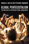Global Pentecostalism:The New Face of Christian Social Engagement