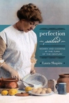 Perfection Salad:Women and Cooking at the Turn of the Century