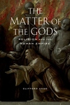 The Matter of the Gods:Religion and the Roman Empire