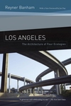 Los Angeles:The Architecture of Four Ecologies