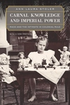 Carnal Knowledge and Imperial Power:Race and the Intimate in Colonial Rule