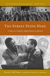 The Street Stops Here:A Year at a Catholic High School in Harlem