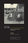 Vita:Life in a Zone of Social Abandonment, with a New Preface
