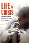 Life in Crisis:The Ethical Journey of Doctors Without Borders