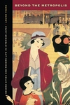 Beyond the Metropolis : Second Cities and Modern Life in Interwar Japan