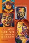 New Latino Studies Reader : A Twenty-first-century Perspective