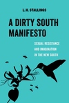 A Dirty South Manifesto: Sexual Resistance and Imagination in the New South