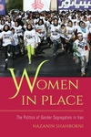 Women in Place: The Politics of Gender Segregation in Iran