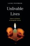 Unlivable Lives