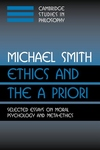 Ethics and the a Priori:Selected Essays on Moral Psychology and Meta-Ethics