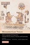 Mesoamerican Voices:Native-Language Writings from Colonial Mexico, Yucatan, and Guatemala