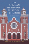 African Methodist Episcopal Church: A History