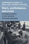 Story, Performance, and Event:Contextual Studies of Oral Narrative