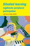Situated Learning:Legitimate Peripheral Participation