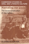 Narrating Our Pasts:The Social Construction of Oral History