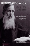 Henry Sidgwick - Eye of the Universe:An Intellectual Biography