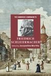 The Cambridge Companion to Friedrich Schleiermacher