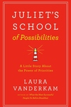 Juliet's School of Possibilities: A Little Story About the Power of Priorities