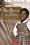 Ruby Bridges Goes to School:My True Story