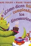 ¿Cómo dicen feliz cumpleaños los dinosaurios?: (Spanish language edition of How Do Dinosaurs Say Happy Birthday?)