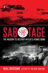 Sabotage: The Mission to Destroy Hitler's Atomic Bomb (Scholastic Focus)