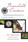 Remarkable Creatures:Epic Adventures in the Search for the Origins of Species