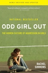 Odd Girl Out:The Hidden Culture of Aggression in Girls