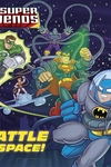 Battle in Space! (DC Super Friends)