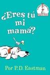 Eres tu mi mama? (Are You My Mother? Spanish Editon)