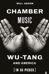 Chamber Music: Wu-Tang and America (in 36 Pieces)