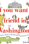 If You Want a Friend in Washington