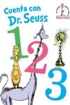 Cuenta con Dr. Seuss 1 2 3 (Dr. Seuss's 1 2 3 Spanish Edition): Edición en español