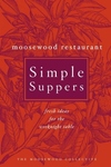 Moosewood Restaurant Simple Suppers:Fresh Ideas for the Weeknight Table