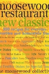 Moosewood Restaurant New Classics:350 Recipes for Homestyle Favorites and Everyday Feasts
