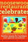 Moosewood Restaurant Celebrates:Festive Meals for Holidays and Special Occasions