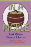In a Pickle:And Other Funny Idioms