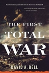 The First Total War:Napoleon's Europe and the Birth of Warfare as We Know It