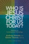 Who Is Jesus Christ for Us Today?:Pathways to Contemporary Christology