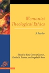 Womanist Theological Ethics:A Reader