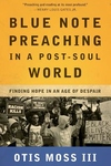 Blue Note Preaching in a Post-Soul World : Finding Hope in an Age of Despair