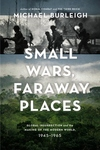 Small Wars, Faraway Places:Global Insurrection and the Making of the Modern World, 1945-1965